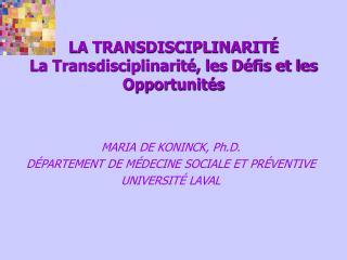 LA TRANSDISCIPLINARITÉ La Transdisciplinarité, les Défis et les Opportunités