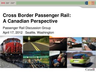 Cross Border Passenger Rail: A Canadian Perspective