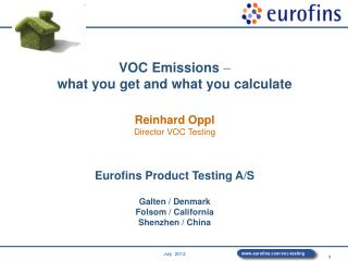 VOC Emissions  what you get and what you calculate Reinhard  Oppl Director VOC Testing