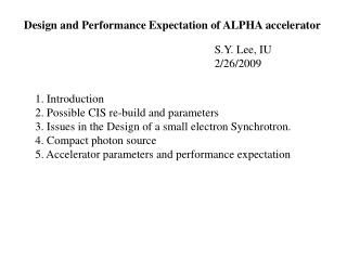 Design and Performance Expectation of ALPHA accelerator