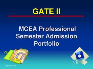 GATE II  MCEA Professional Semester Admission Portfolio