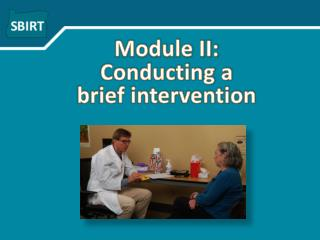 Module II: Conducting a  brief intervention