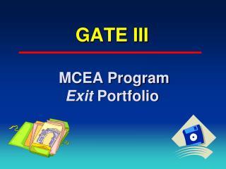 GATE III  MCEA Program Exit  Portfolio