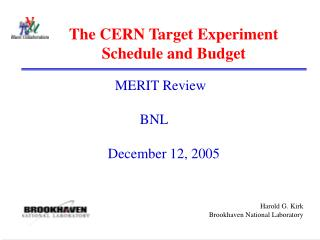 The CERN Target Experiment  Schedule and Budget