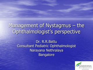 Management of Nystagmus – the Ophthalmologist's perspective