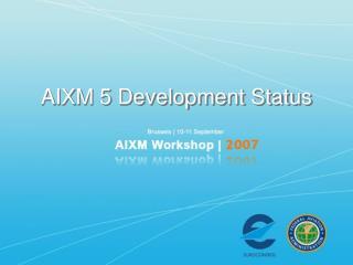 AIXM 5 Development Status