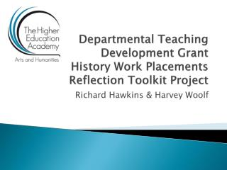 Departmental Teaching Development Grant  History Work  Placements  Reflection Toolkit  Project