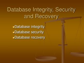 Database Integrity, Security and Recovery
