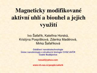 Magneticky modifikovan� aktivn� uhl� a biouhel a jejich vyu�it�