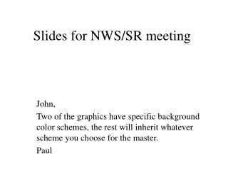 Slides for NWS/SR meeting