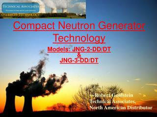 Compact Neutron Generator Technology Models: JNG-2-DD/DT  &  JNG-3-DD/DT