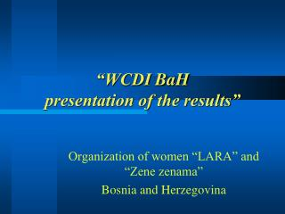 """WCDI  BaH presentation of the results"""