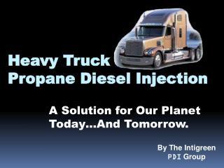 Heavy Truck Propane Diesel Injection