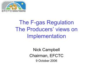 The F-gas Regulation  The Producers' views on Implementation