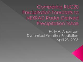 Comparing RUC20 Precipitation Forecasts to NEXRAD Radar-Derived Precipitation Totals