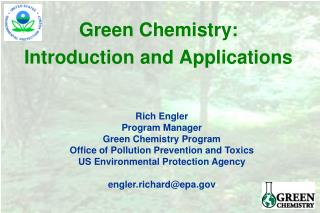 Green Chemistry:  Introduction and Applications