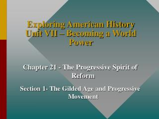 Exploring American History Unit VII – Becoming a World Power