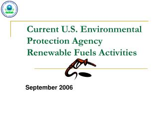Current U.S. Environmental Protection Agency Renewable Fuels Activities