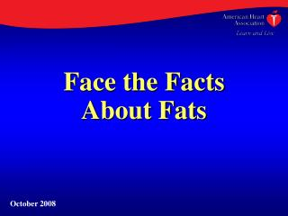 Face the Facts About Fats