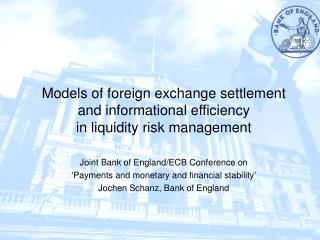 Models of foreign exchange settlement and informational efficiency in liquidity risk management