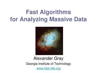 Fast Algorithms  for Analyzing Massive Data