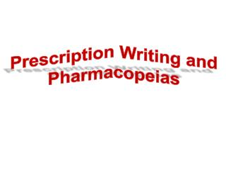 Prescription Writing and Pharmacopeias