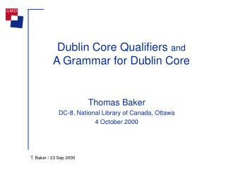 Dublin Core Qualifiers  and A Grammar for Dublin Core