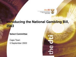 Introducing the National Gambling Bill, 2003