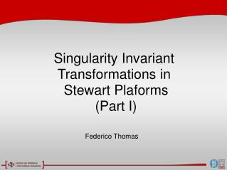 Singularity Invariant  Transformations in  Stewart  Plaforms (Part I)
