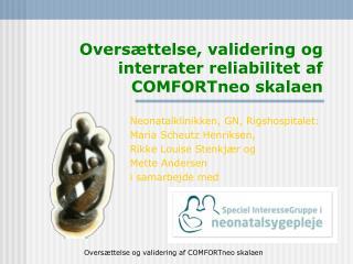 Oversættelse, validering og interrater reliabilitet af COMFORTneo skalaen