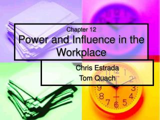 Chapter 12 Power and Influence in the Workplace