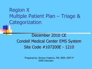 Region X  Multiple Patient Plan – Triage & Categorization
