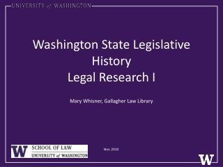 Washington State Legislative History Legal Research I