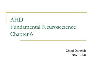 AHD Fundamental Neurosceience Chapter 6