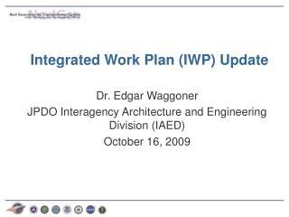 Integrated Work Plan (IWP) Update
