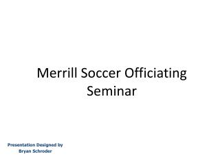 Merrill Soccer Officiating Seminar