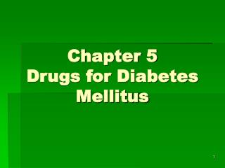Chapter 5 Drugs for Diabetes Mellitus