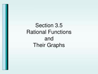 Section 3.5 Rational Functions  and  Their Graphs