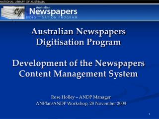 Australian Newspapers Digitisation Program Development of the Newspapers Content Management System