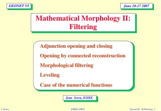 Mathematical Morphology II: Filtering