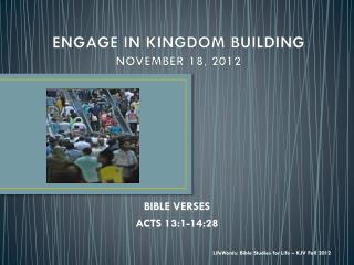 ENGAGE IN KINGDOM BUILDING NOVEMBER 18, 2012