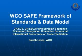 WCO SAFE Framework of Standards & Data Model