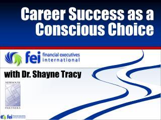 Career Success as a Conscious Choice