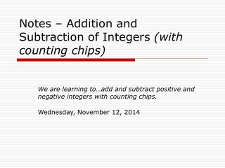 Notes – Addition and Subtraction of Integers  (with counting chips)
