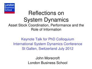 Reflections on  System Dynamics Asset Stock Coordination, Performance and the Role of Information
