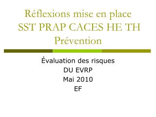 Réflexions mise en place  SST PRAP CACES HE TH  Prévention