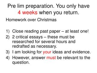 Pre lim preparation. You only have  4 weeks  when you return.