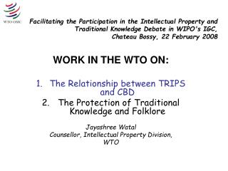 WORK IN THE WTO ON: The Relationship between TRIPS and CBD