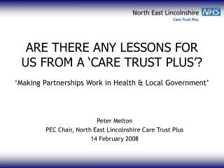ARE THERE ANY LESSONS FOR US FROM A 'CARE TRUST PLUS'?