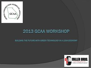 2013 GCAA Workshop Building the future with green technology in a lean economy